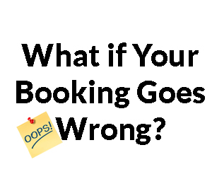 What if Your Booking Goes Wrong?