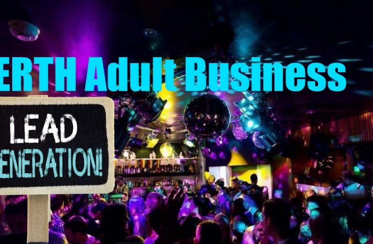 Generate more leads and calls for your adult business based in Perth